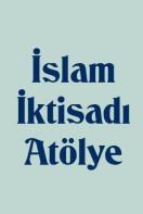 İslam İktisadı Atölye