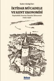İktidar Mücadele ve Kent Ekonomisi: Payitahtlık Sonrası İstanbul Ekonomisi (1923-1939)