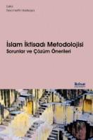 İslam İktisadında Metodoloji: Sorunlar ve Çözüm Önerileri