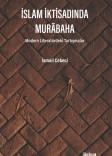 İslam İktisadında Murâbaha: Modern Literatürdeki Tartışmalar