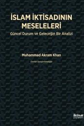 İslam İktisadının Meseleleri: Güncel Durum ve Geleceğin Bir Analizi