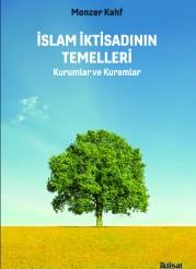 İslam İktisadının Temelleri: Kurumlar ve Kuramlar