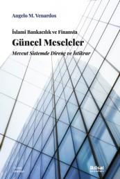 İslamî Bankacılık ve Finansta Güncel Meseleler: Mevcut Sistemde Direnç ve İstikrar