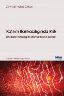 Katılım Bankacılığında Risk: Kâr-Zarar Ortaklığı Enstrümanlarının Analizi