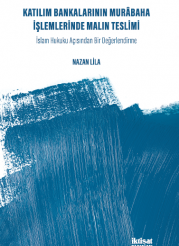Katılım Bankalarının Murâbaha İşlemlerinde Malın Teslimi: İslam Hukuku Açısından Bir Değerlendirme