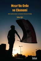Mısır'da Ordu ve Ekonomi: Halk Ayaklanmaları ve Darbenin Ekonomi Politiği