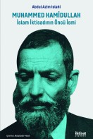 Muhammed Hamidullah: İslam İktisadında Öncü Bir İsim