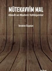 Mütekavvim Mal: Klasik ve Modern Yaklaşımlar
