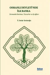 Osmanlı Devleti'nde İlk Banka: Dersaadet Bankası, Tüccarlar ve İş Ağları