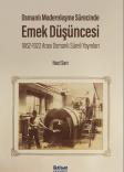 Osmanlı Modernleşme Sürecinde Emek Düşüncesi: 1862-1922 Arası Osmanlı Süreli Yayınları
