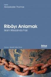 Ribâyı Anlamak: İslam İktisadında Faiz